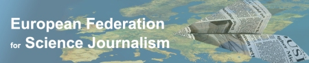 European Federation for Science Journalism (EFSJ) - www.efsj.eu